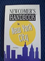Newcomer's Handbook for New York City 0912301287 Book Cover