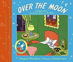 Over the Moon: A Collection of First Books: Goodnight Moon, The Runaway Bunny, and My World