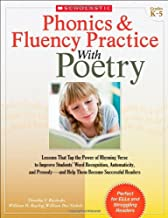 Phonics & Fluency Practice With Poetry: Lessons That Tap the Power of Rhyming Verse to Improve Students Word Recognition, Automaticity, and Prosody and Help Them Become Successful Readers