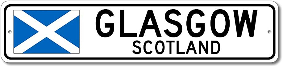 Glasgow, Scotland – Scotland Flag Street Sign – Metal Novelty Sign for Home..