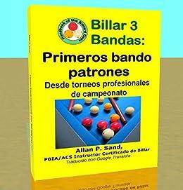 Billar 3 Bandas - Primeros bando patrones: Desde torneos profesionales de campeonato eBook: Sand, Allan: Amazon.es: Tienda Kindle