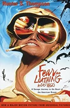 Fear and Loathing in Las Vegas: A Savage Journey to the Heart of the American Dream by [Hunter S. Thompson, Ralph Steadman]