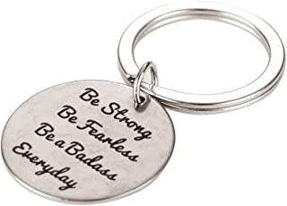 Be Strong Be Fearless Be a Badass Everyday Charm Keychain Class of 2018 Graduation Gift for Her and Him