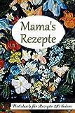 Mama's Rezepte Notizbuch für Rezepte 120 Seiten: Rezeptbuch zum Sammeln und Aufschreiben - Blumenvase Softcover A5