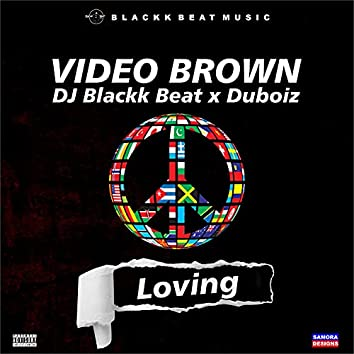Loving (feat. Dj Blackk Beat & Duboiz)