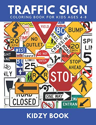 Traffic Sign Coloring Book for Kids Ages 4-8: 70 Traffic Signs to Color for kids | Road Signs Colori