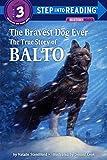 BRAVEST DOG EVER TURTLEBACK SC (Step Into Reading: A Step 3 Book)