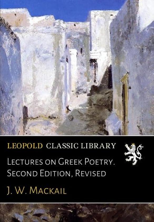 排出取るに足らないラオス人Lectures on Greek Poetry. Second Edition, Revised