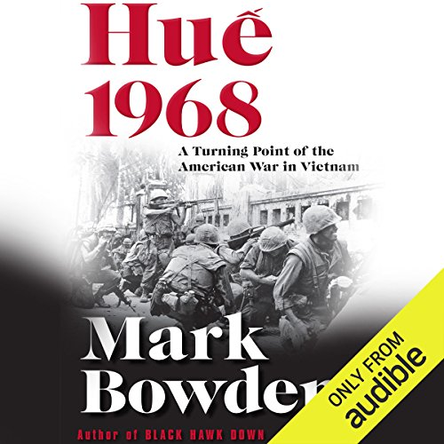 Hue 1968     A Turning Point of the American War in Vietnam              By:                                                                                                                                 Mark Bowden                               Narrated by:                                                                                                                                 Joe Barrett                      Length: 18 hrs and 45 mins     72 ratings     Overall 4.6