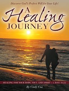 A Healing Journey - Healing for your Body, Soul & Spirit - A Bible Study