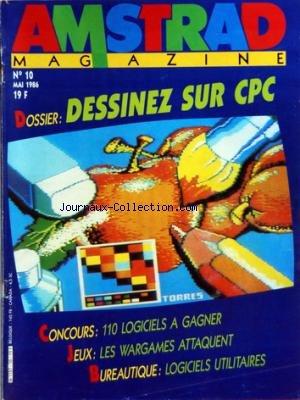 AMSTRAD MAGAZINE [No 10] du 01/05/1986 - DESSINEZ SUR CPC - LES WARGAMES ATTAQUENT - LOGICIELS...