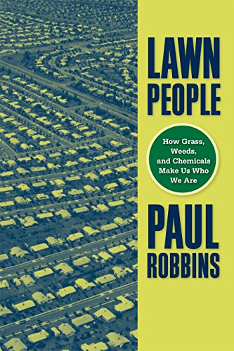 Compare Textbook Prices for Lawn People: How Grasses, Weeds, and Chemicals Make Us Who We Are Annotated Edition ISBN 9781592135790 by Robbins, Paul