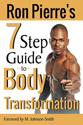 Ron Pierres 7 Step Guide to Body Transformation (English Edition)