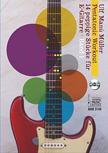 Pentatonic Workout.: 14 peppige Stücke für E-Gitarre. Band 1. Mit CD-ROM