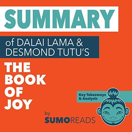 Summary of Dalai Lama & Desmond Tutu's Book of Joy: Key Takeaways & Analysis cover art
