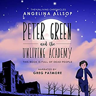 Peter Green and the Unliving Academy: This Book Is Full of Dead People  audiobook cover art