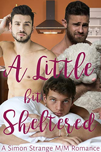 A Little Bit Sheltered: A Simon Strange Age Play Romance