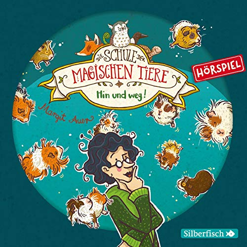 Die Schule der magischen Tiere - Hörspiele 10: Hin und weg! Das Hörspiel: 1 CD (10)