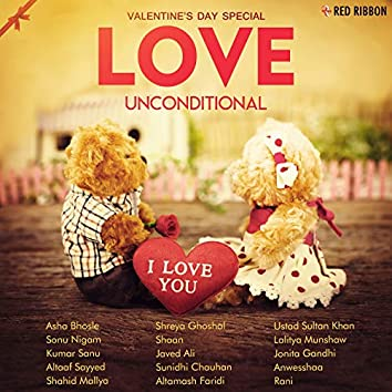 Love Unconditional- Valentine'S Day Special