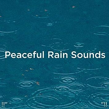 """!!"""" Peaceful Rain Sounds """"!!"""