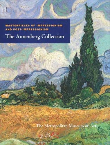 Masterpieces of Impressionism and Post-Impressionism: The Annenberg Collection (Metropolitan Museum of Art)