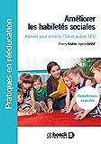 Améliorer les habiletés sociales: Ateliers pour enfants TSA et autres TED - Compétences avancées (2016)