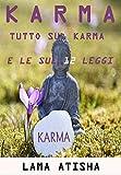 KARMA: Tutto Su Karma E Le Sue 12 Leggi Che Cambieranno La Tua Vita (Italian Edition)