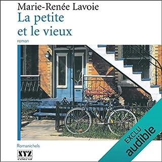 La petite et le vieux                   Auteur(s):                                                                                                                                 Marie-Renée Lavoie                               Narrateur(s):                                                                                                                                 Juliette Gosselin                      Durée: 5 h et 55 min     3 évaluations     Au global 5,0