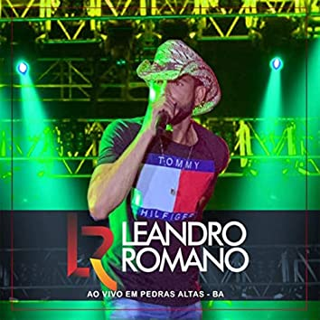 Leandro Romano - Ao Vivo Em Pedras Altas - BA