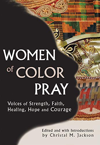 Women of Color Pray: Voices of Strength, Faith, Healing, Hope and Courage (English Edition)