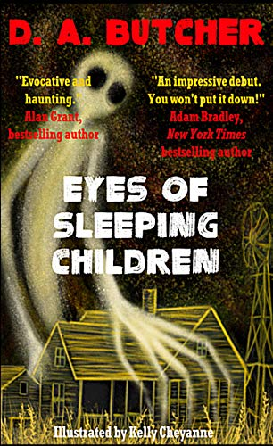 EYES OF SLEEPING CHILDREN by [D. A. BUTCHER, KELLY CHEYANNE]