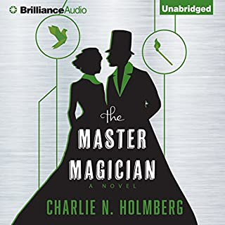 The Master Magician                   Written by:                                                                                                                                 Charlie N. Holmberg                               Narrated by:                                                                                                                                 Amy McFadden                      Length: 6 hrs and 47 mins     12 ratings     Overall 4.6