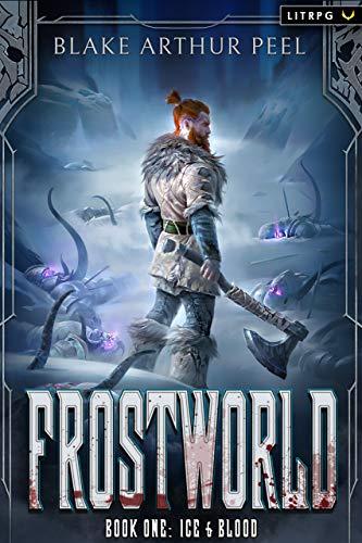 Frostworld: Ice & Blood: A LitRPG/GameLit Viking Adventure (English Edition) DESCARGAR PDF EPUB