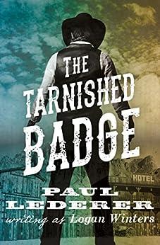 The Tarnished Badge (Black Horse Western) by [Paul Lederer]