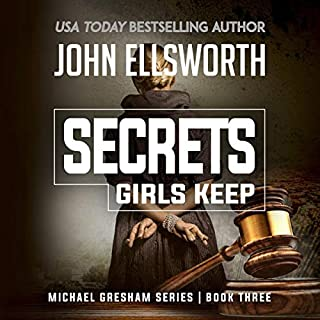 Michael Gresham: Secrets Girls Keep                   Written by:                                                                                                                                 John Ellsworth                               Narrated by:                                                                                                                                 Stephen Hoye                      Length: 8 hrs and 17 mins     Not rated yet     Overall 0.0