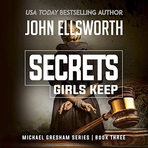 Michael Gresham: Secrets Girls Keep                   By:                                                                                                                                 John Ellsworth                               Narrated by:                                                                                                                                 Stephen Hoye                      Length: 8 hrs and 17 mins     98 ratings     Overall 4.3