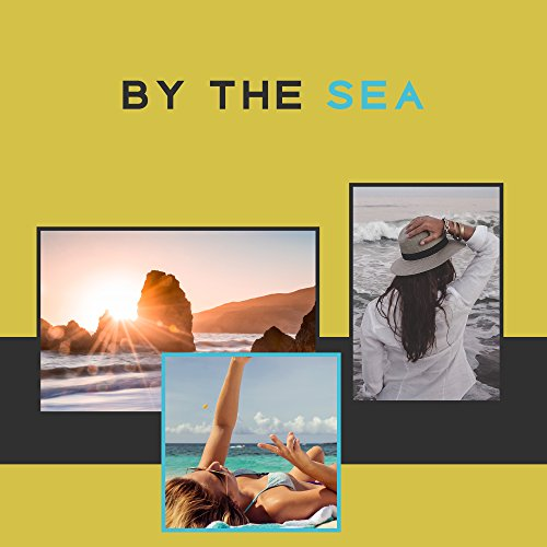 By The Sea – Chil Out Music, Deep Beats, Chill Out Dance, Relaxation, Electronic Music