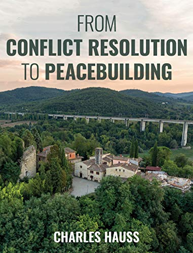 Compare Textbook Prices for From Conflict Resolution to Peacebuilding  ISBN 9781538116302 by Hauss, Charles