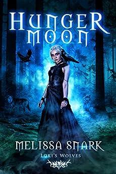Hunger Moon: Loki's Wolves (Ragnarok: Doom of the Gods Book 2) by [Melissa Snark]