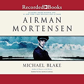 Airman Mortensen                   By:                                                                                                                                 Michael Blake                               Narrated by:                                                                                                                                 George Guidall                      Length: 6 hrs and 47 mins     Not rated yet     Overall 0.0