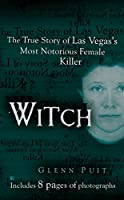 Witch: The True Story of Las Vegas' Most Notorious Female Killer (Berkley True Crime)