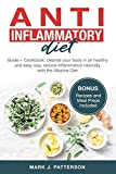 Anti Inflammatory Diet: Guide + Cookbook: cleanse your body in an healthy and easy way, reduce inflammation naturally with the Alkaline Diet. (Bonus Recipes and Meal Preps Included)