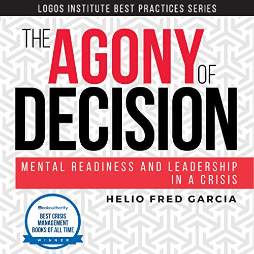 The Agony of Decision: Mental Readiness and Leadership in a Crisis audiobook cover art