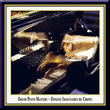 Grand Piano Masters - Espaces Imaginaires De Chopin