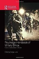 Routledge Handbook of Military Ethics (Routledge Handbooks)