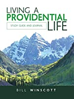 Living a Providential Life: Study Guide and Journal