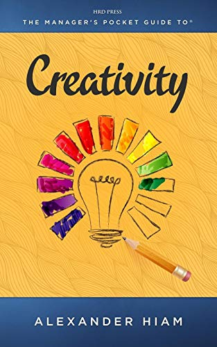 The Manager's Pocket Guide to Creativity