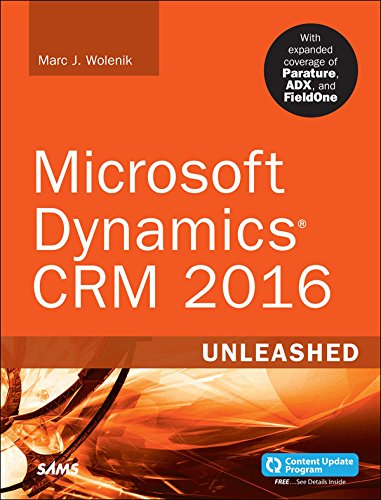 Microsoft Dynamics CRM 2016 Unleashed (includes Content Update Program): With Expanded Coverage of Parature, ADX and FieldOne (English Edition)