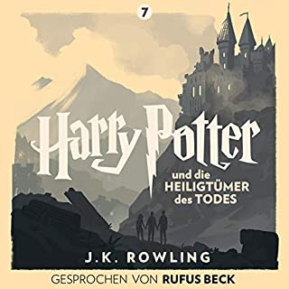 Harry Potter und die Heiligtümer des Todes - Gesprochen von Rufus Beck     Harry Potter 7              Written by:                                                                                                                                 J.K. Rowling                               Narrated by:                                                                                                                                 Rufus Beck                      Length: 25 hrs and 39 mins     Not rated yet     Overall 0.0