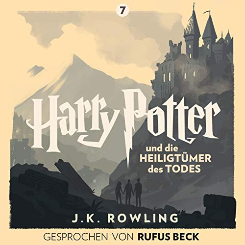 Harry Potter und die Heiligtümer des Todes - Gesprochen von Rufus Beck     Harry Potter 7              By:                                                                                                                                 J.K. Rowling                               Narrated by:                                                                                                                                 Rufus Beck                      Length: 25 hrs and 39 mins     5 ratings     Overall 5.0